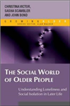 Social World of Older People: Understanding Loneliness and S