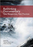 Rethinking Documentary: New Perspectives and Practices: New Perspectives and Practices