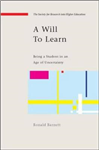 Will to Learn: Being a Student in an age of Uncertainty