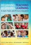 Beginning Teaching, Beginning Learning: In Early Years and P