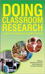 Doing Classroom Research: A Step-by-Step Guide for Student T