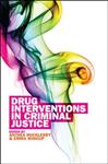 Drug Interventions in Criminal Justice
