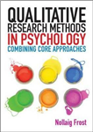 Qualitative Research Methods in Psychology: Combining Core Approaches: From core to combined approaches