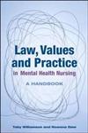Law, Values and Practice in Mental Health Nursing: A Handbook: A Handbook