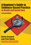 Beginner's Guide to Evidence-Based Practice in Health and So