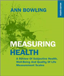 Measuring Health: A Review of Subjective Health, Well-being