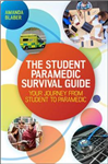 Student Paramedic Survival Guide: Your Journey from Student