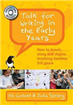 Talk for Writing in the Early Years: How to teach story and