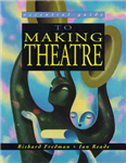 The Essential Guide to Making Theatre