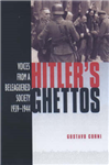 Hitler\'s Ghettos: Voices from a Beleaguered Society 1939-1944