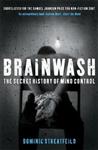 Brainwash: The Secret History of Mind Control