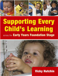 Supporting Every Child\'s Learning Across the Early Years Foundation Stage