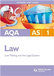 AQA AS Law: Law Making and the Legal System: Unit 1
