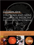 Chamberlain's Symptoms and Signs in Clinical Medicine, An In
