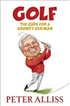 Golf - The Cure for a Grumpy Old Man: It\'s Never Too Late