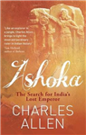 Ashoka: The Search for India\'s Lost Emperor