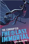 Last Immortal: The Corrupted