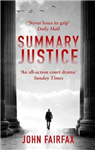 Summary Justice: \'An all-action court drama\' Sunday Times