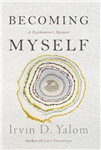 Becoming Myself: A Psychiatrist\'s Memoir