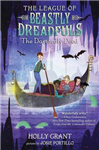 League Of Beastly Dreadfuls Book 2 The Dastardly Deed