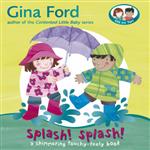 Splash! Splash!: A Touchy Feely Board Book