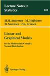 Linear and Graphical Models: for the Multivariate Complex Normal Distribution