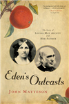 Eden\'s Outcasts: The Story of Louisa May Alcott and Her Father