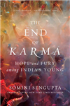 The End of Karma: Hope and Fury Among India\'s Young