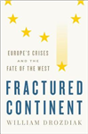 Fractured Continent: Europe\'s Crises and the Fate of the West