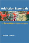Addiction Essentials: The Go-To Guide for Clinicians and Patients