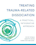 Treating Trauma-Related Dissociation: A Practical, Integrative Approach