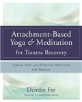 Attachment-based Yoga & Meditation for Trauma Recovery Simpl