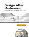 Design After Modernism: Furniture and Interiors 1970-2010