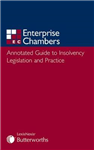 Annotated Guide to Insolvency Legislation and Practice