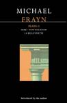 Frayn Plays: v. 3: