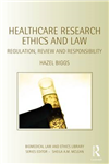 Healthcare Research Ethics and Law: Regulation, Review and Responsibility