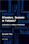 Offenders, Deviants or Patients?: Explorations in Clinical Criminology