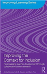 Improving the Context for Inclusion: Personalising Teacher Development Through Collaborative Action Research