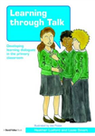 Learning Through Talk: Developing Learning Dialogues in the Primary Classroom