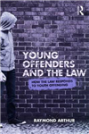 Young Offenders and the Law: How the Law Responds to Youth Offending