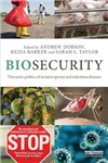 Biosecurity: The Socio-Politics of Invasive Species and Infectious Diseases