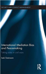 International Mediation Bias and Peacemaking: Taking Sides in Civil Wars