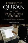 Reading the Qur\'an in the Twenty-First Century: A Contextualist Approach