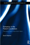 Dynamics in the French Constitution: Decoding French Republican Ideas