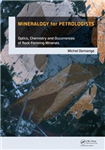 Mineralogy for Petrologists: Optics, Chemistry and Occurrences of Rock-Forming Minerals