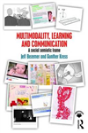 Multimodality, Learning and Communication: A social semiotic frame
