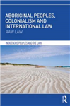 Aboriginal Peoples, Colonialism and International Law: Raw Law