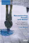 Reconnecting People and Water: Public Engagement and Sustainable Urban Water Management