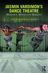 Jasmin Vardimon\'s Dance Theatre: Movement, memory and metaphor