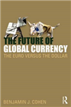 The Future of Global Currency: The Euro Versus the Dollar